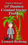 Professor Birdsong's 147 Dumbest Criminal Stories