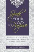 Speak Your Way to Purpose