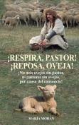 Respira, Pastor! Reposa, Oveja! [Spanish]