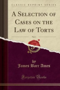 A Selection of Cases on the Law of Torts, Vol. 1