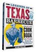 Legends of Texas Barbecue Cookbook