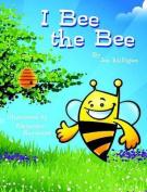 I Bee the Bee