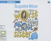 The Worst Thing about My Sister [Audio]
