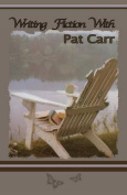 Writing Fiction with Pat Carr