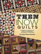 Then and Now Quilts