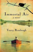 Immortal Air, a Novel