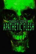 Apathetic Flesh