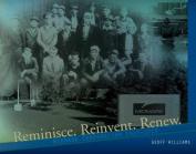 Reminisce. Reinvent. Renew.