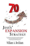 70: Jesus' Expansion Strategy