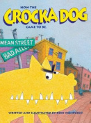 How the Crocka Dog Came to Be