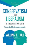 Conservatism and Liberalism in the Christian Faith