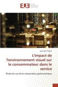 L'Impact de L'Environnement Visuel Sur Le Consommateur Dans Le Service [FRE]
