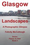Glasgow Landscapes a Photographic Glimpse