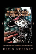 The Whorehouse That Jack Built