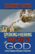 Speaking & Hearing the Word of God  : A Speech-Language Pathologist's Perspective