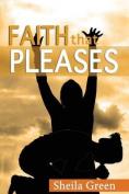 Faith That Pleases