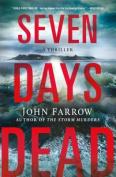 Seven Days Dead: A Thriller