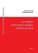 Un Projet Politique Global Pour L'Alsace [FRE]