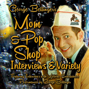 George Bettinger's Mom & Pop Shop Interviews & Variety  : Box Set [Audio]