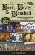 Beer, Brats, and Baseball
