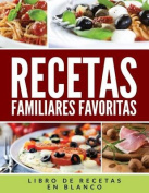 Recetas Familiares Favoritas [Spanish]