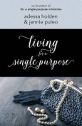 Living for a Single Purpose