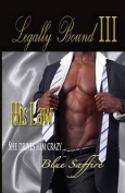 Legally Bound 3: His Law