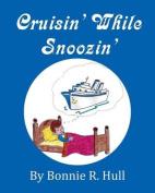 Crusin' While Snoozin'