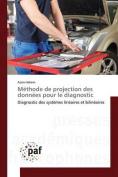 Methode de Projection Des Donnees Pour Le Diagnostic [FRE]