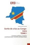 Sortie de Crise Au Congo-Zaire Tome I [FRE]