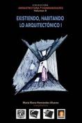 Volumen 8 Existiendo, Habitando Lo Arquitectonico I [Spanish]