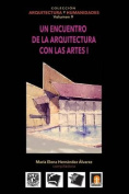 Volumen 9 Un Encuentro de La Arquitectura Con Las Artes I [Spanish]
