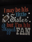 I may be his little sister but I'm his biggest Fan Football Rhinestone Transfer Iron On DIY