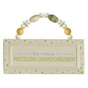 Grasslands Road Baby Love Ceramic Plaque - I May Not Be Rich & Famous
