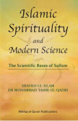 Islamic Spirituality and Modern Science