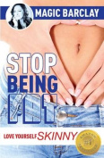 Stop Being Fat