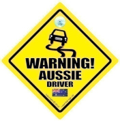 Warning Aussie Driver Car Sign, Car Sign, Baby on board, Bad Driver, Novelty Car Sign, Bumper Sticker, Decal, Australian Driver, Country Sign