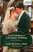 Historical Duo/Lord Lansbury's Christmas Wedding/Lady Rowena's Ruin