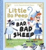 Little Bo Peep and Her Bad, Bad Sheep
