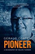 Gerald Coates, Pioneer