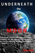 Underneath the Moon
