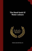 The Hand-Book of Water-Colours
