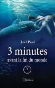 3 Minutes Avant La Fin Du Monde [FRE]