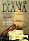 Libro de Recursos del Profesor. La Aventura de Diana [Spanish]