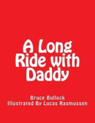 A Long Ride with Daddy