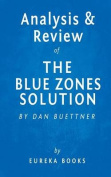 Analysis & Review of the Blue Zones Solution  : By Dan Buettner
