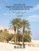 Proceedings of the Eighth International Symposium on Combinatorial Search