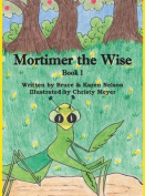 Mortimer the Wise--Book 1