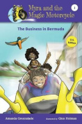 Myra and the Magic Motorcycle-The Business in Bermuda