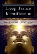 Deep Trance Identification